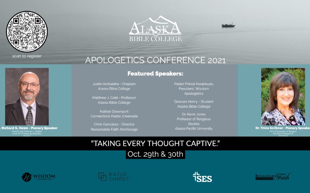 Apologetics Conference at Alaska Bible College Oct 29-30 2021